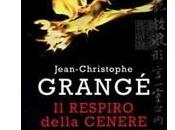 """Prossima Uscita respiro della cenere"""" Jean-Christophe Grangé"""