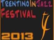 Continua Trentino Jazz 2013 Festival lungo anno.
