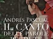 "RECENSIONE: canto delle parole perdute"" Andrés Pascual"
