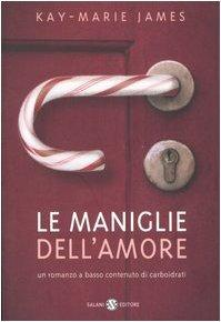 [Recensione] Le maniglie dell'amore – Kay-Marie James