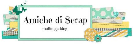 Amiche di Scrap challenge blog - scrapbooking, card making and so on
