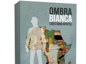 Segnalazione: Ombra Bianca Cristiano Gentili