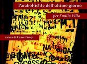 Parabol(ich)e dell'ultimo giorno (per Emilio Villa)