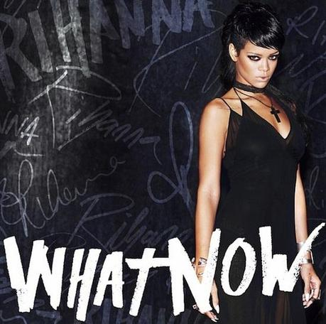 themusik rihanna unapologetic single cover what now testo audio What Now di Rihanna