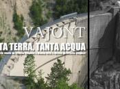 [Documentario] VAJONT, tanta terra, acqua regia Vittorio Vespucci,direttore produzione Monica Nitti