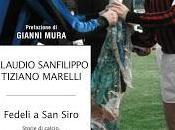 Fedeli Siro, Claudio Sanfilippo Tiziano Marelli: libro Milan Inter