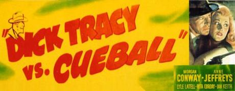 Dick Tracy Vs. Cueball (1946), lultimo Tracy di Morgan Conway Dick Tracy