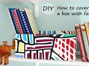 DIY: Come rivestire scatola tessuto cover with fabric