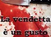 Recensione vendetta gusto Giancarlo Ibba, cura Giovanni Garufi Bozza