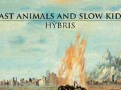 FAST ANIMALS SLOW KIDS, Hybris