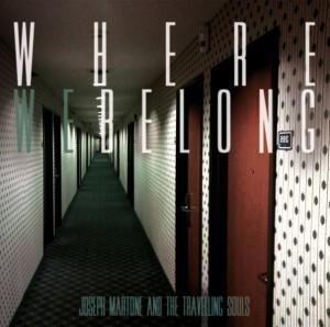 """Where we Belong"", album d'esordio di Joseph Martone And The Travelling Souls"