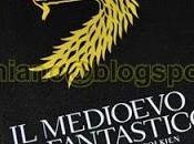 medioevo fantastico, edizione Bompiani 2013