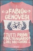 TUTTI PRIMI SUL TRAGUARDO DEL MIO CUORE - di Fabio Genovesi