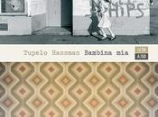 Bambina mia: romanzo (indimenticabile) Tupelo Hassman