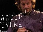 Parole povere Giovedì novembre sarà presentato Torino Film Festival nuovo film Francesca Archibugi, nato dall'incontro poeta Pierluigi Cappello
