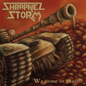 Shrapnel Storm - We Come In Peace