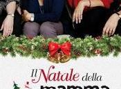 """solo dicembre Natale delle mamme imperfette"""" oltre sale cinematografiche"""