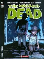 The Walking Dead #13   Padre e Figlio (Kirkman, Adlard) The Walking Dead SaldaPress Robert Kirkman Charlie Adlard