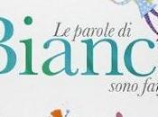 "parole Bianca sono farfalle"" Chiara Lorenzoni Sophie Fatus, Giralangolo"