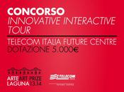 CONCORSO INNOVATIVE INTERACTIVE TOUR Telecom Italia Future Centre