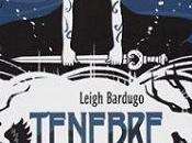 """Tenebre ghiaccio"" Leigh Bardugo, Piemme"