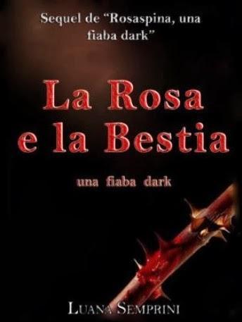 SEGNALAZIONE - La Rosa e la Bestia di Luana Semprini