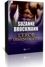 """Anteprima: """"L'eroe dimenticato"""" di Suzanne Brockmann"""