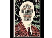 """Prossima Uscita """"H.P. Lovecraft altrove altri racconti"""" Erik Kriek"""
