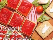Biscotti salati alle olive origano gelée pomodoro