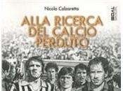 Alla ricerca calcio perduto Sportstory.it)