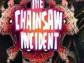 Chainsaw Incident annunciato Vita
