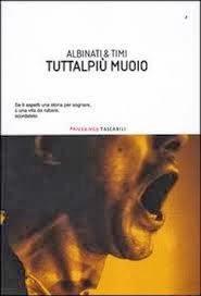 TUTTALPIU' MUOIO di F. Timi e Albinati