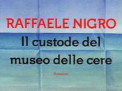 custode museo delle cere, Raffaele Nigro