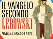 vangelo secondo Lebowski