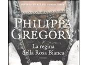 Libreria Gennaio: REGINA DELLA ROSA BIANCA Philippa Gregory