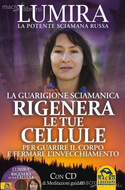 Rigenera le tue cellule/La Guarigione Sciamanica