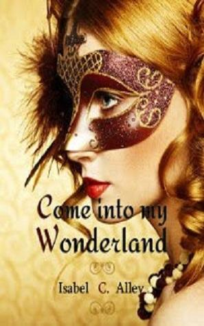 Come into my Wonderland di Isabel C. Alley