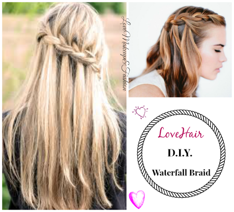 LoveHair #01 // D.I.Y Waterfall Braid [aka