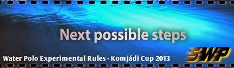 Water Polo Experimental Rules - Komjádi Cup 2013