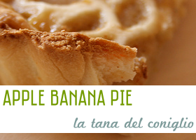 Apple Banana Pie La Tana del Coniglio