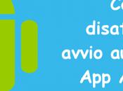 Come disattivare avvio automatico Android
