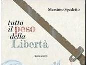 [Recensione] Tutto peso della libertà Massimo Spadetto