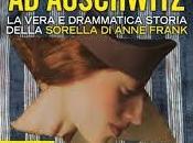 """""""Sopravvissuta Auschwitz. vera drammatica storia della sorella Anne Frank Schloss Karen Bartlett"""