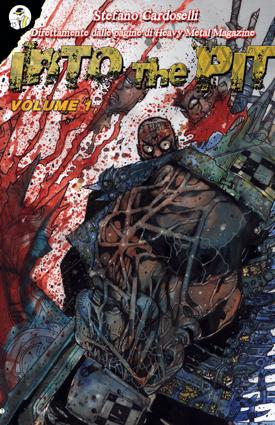 Into the pit: dentro al pozzo di metallo pesante di Stefano Cardoselli Stefano Cardoselli In Evidenza Heavy Metal Bookmaker Comics
