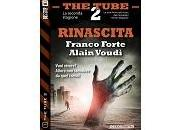 "Nuove Uscite ""The Tube Rinascita"" Franco Forte Alain Voudì"