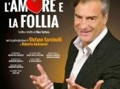 L'AMORE FOLLIA all'Olimpico