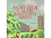 Moby Dick altri racconti brevi Alessandro Sesto