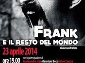 Frank resto mondo, aprile alla Fonderia delle Arti Roma