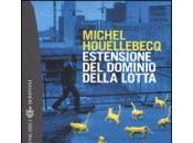 """come """"Estensione Dominio della Lotta"""". Michel Houellebecq)"""
