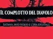 Anteprima: complotto diavolo: Satana, figlio l'era digitale Antonio Renna